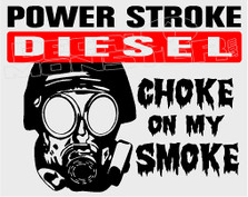 Powerstroke Diesel Choke on My Smoke 1 Decal Sticker