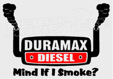 Duramax Diesel Mind If I Smoke Stacks 1 Decal Sticker