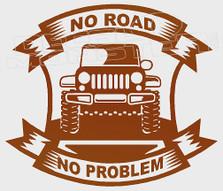 No Road No Problem Jeep Decal Sticker