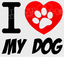 I Heart Love My Dog Decal Sticker