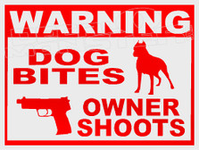 Warning Dog Bites Owner Shoots Decal Sticker