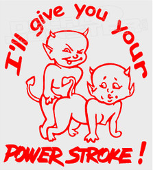 Ill Give You Your Powerstroke Naughty Devils Decal Sticker