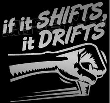 If It Shifts It Drifts Decal Sticker
