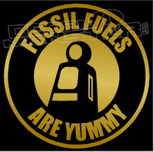 Fossil Fuels Are Yummy Decal Sticker