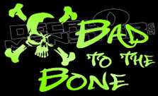 Bad To The Bone Skull Decal Sticker