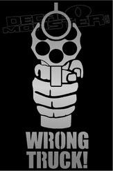 Gun Silhouette Wrong Truck Decal Sticker