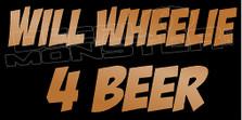 Will Wheelie 4 Beer Decal Sticker