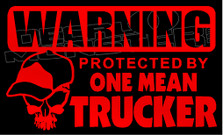 Warning Protected By One Mean Trucker Decal Sticker