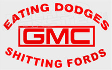 GMC Eating Dodges Shitting Fords 2 Decal Sticker