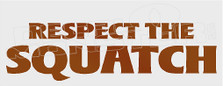 Respect The Squatch Quote Decal Sticker
