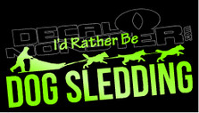 I'd Rather be Dog Sledding Decal Sticker