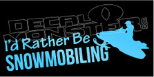I'd Rather be Snowmobiling Silhouette  Decal Sticker