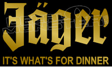 Jagermeister it's what's for Dinner Drink Decal Sticker