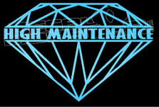 High Maintenance Diamond Decal Sticker