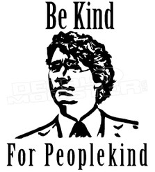 Justin Trudeau Be Kind For Peoplekind Joke Canada Decal Sticker