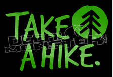 Nature Camping Hiking Take a Hike Decal Sticker DM