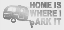 Camping Trailer Home Is Where I Park It Decal Sticker DM