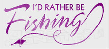I'd Rather Be Fishing 5 Decal Sticker DM