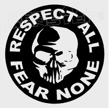 Respect All Fear None Decal Sticker DM