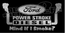 Ford Powerstroke Diesel Mind If I Smoke Decal Sticker DM
