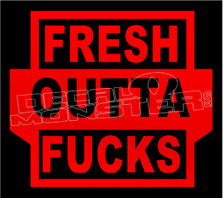 Fresha Outta Fucks Funny Compton Decal Sticker DM