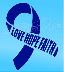 Awareness Ribbon Love Hope & Faith Decal Sticker DM