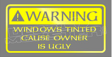 Window Tint Warning Car Owner is Ugly Funny Decal Sticker DM