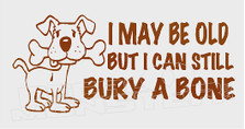 Dog Funny I May Be Old Decal Sticker DM