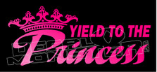 Yield to the Princess8 Decal Sticker DM
