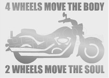 Motorcycle 2 Wheels Move the Soul Decal Sticker DM