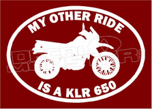 My other ride is a KLR 650 Motorcycle Decal Sticker DM