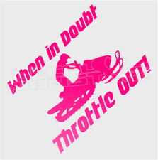 Snowmobile When in Doubt Throttle out Sled Decal Sticker DM