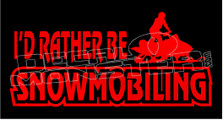 Rather Be Snowmobiling Sled Decal Sticker