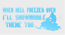 Snowmobile Hell Freezes Sled There Decal Sticker