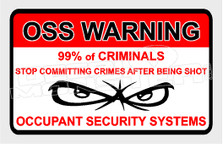OSS Warning Criminals Shot Warning Decal Sticker