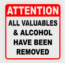 Attention Valuables & Alcohol Removed Window Decal Sticker