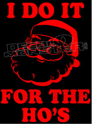 10491 Santa I Do it for the Ho's Christmas Funny Decal Sticker DM