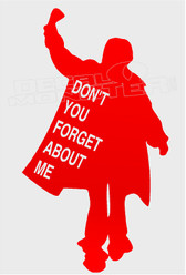 Breakfast Club Don't You Forget About me Decal Sticker