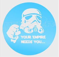 Star Warms Storm Trooper Empire Needs You Decal Sticker