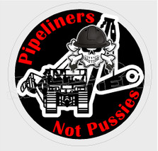 Pipeliners Not Pussies Decal Sticker