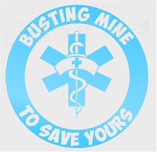 Nurse Busting Mine To Save Yours Decal Sticker