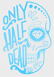 Only Half Dead Skull 1 Decal Sticker