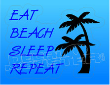 Eat Beach Sleep Repeat Palm Decal Sticker