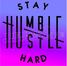 Stay Humble Hustle Hard Skate Decal Sticker