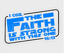Star Wars Religion the Faith is Strong with this one Decal Sticker