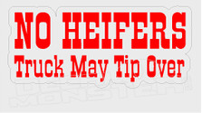 No Heifers Truck May Tip Decal Sticker