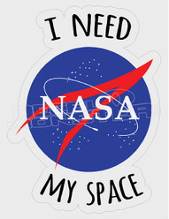 NASA I need my Space 1 Decal Sticker