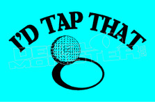 I'd Tap That Funny Golfing Quote Decal Sticker