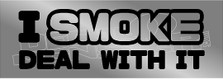 Diesel I Smoke Deal with it Decal Sticker