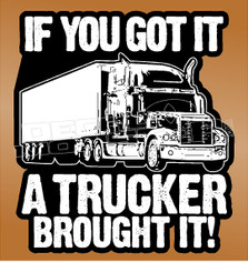 If you got it a Trucker Brought it Decal Sticker